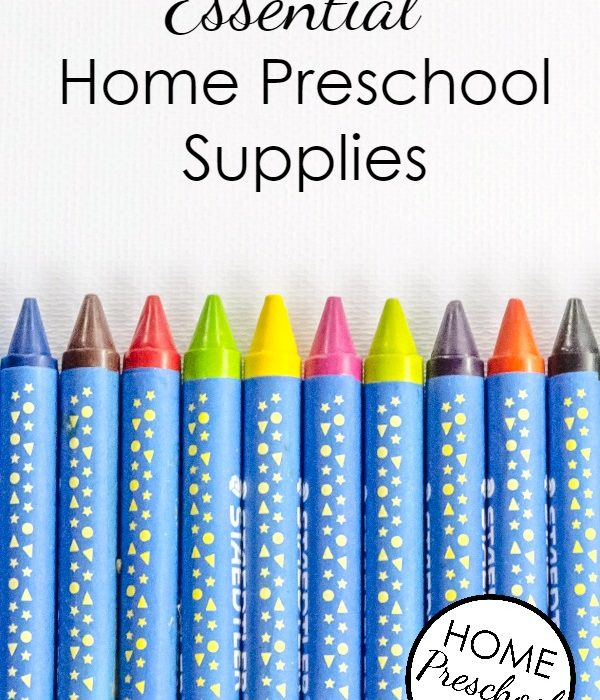 Essential Home Preschool Supplies